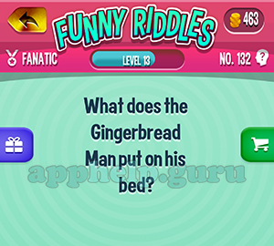 Funny Riddles: No 132 What does the gingerbread man put on his bed Answer